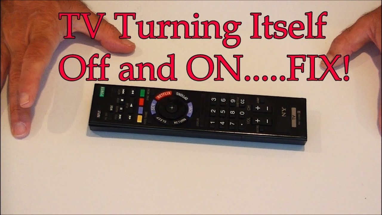 TV Turning Itself OFF and ON.....FIX!!!!! - YouTube