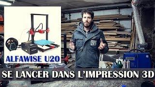 SE LANCER DANS L'IMPRESSION 3D / AVIS ALFAWISE U20 - TestMatos // ⓇⒷ