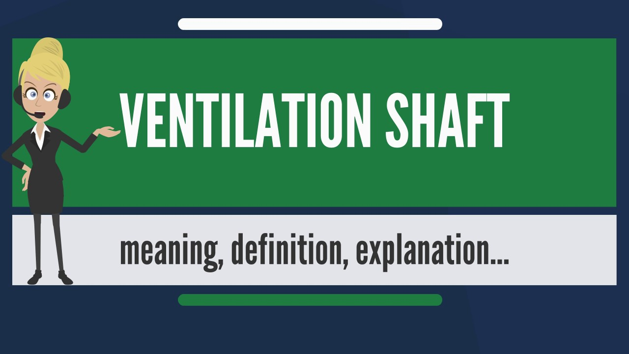 what is ventilation shaft? what does ventilation shaft mean