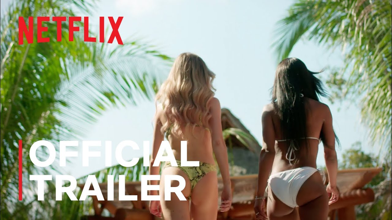 Download Too Hot To Handle | Season 1 | Official Trailer | Netflix