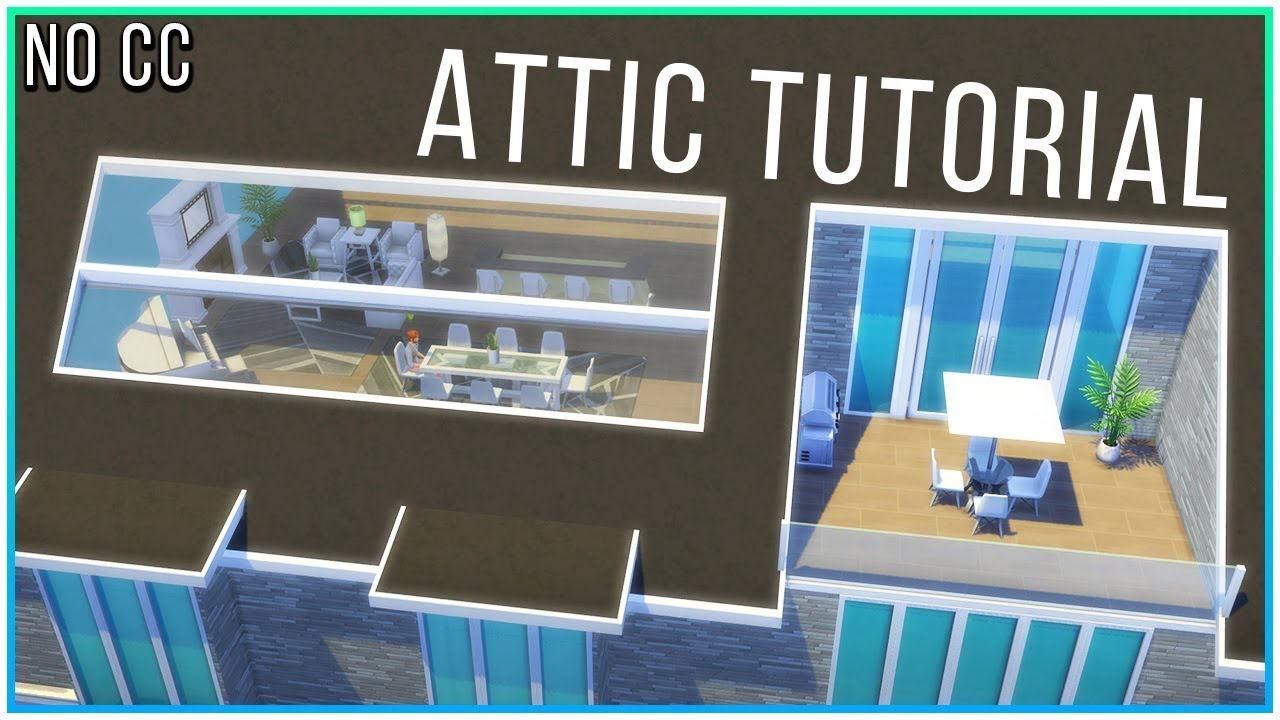 Sims 4 Tutorial Functional Attic