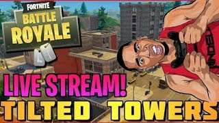 TILTED TOWERS ONLY!!! Fortnite Live Stream