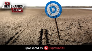 The Barren Democratic Field | The Ben Shapiro Show Ep. 879