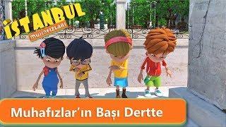 İstanbul Muhafızları - Muhafızlar'ın Başı Dertte!
