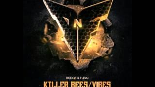 Dodge N' Fuski - Killer Bees/Vibes(Shreddz Remix)
