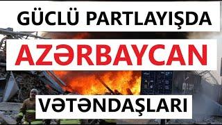Beyrutda partlayisda Azerbaycanlilar...XEBERLER BU GUN 2020. Sen de izle!