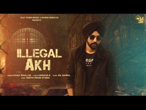 illegal-akh-:-davvy-bhullar-|-kil-banda-|-armaan-b-|-latest-punjabi-songs-2020