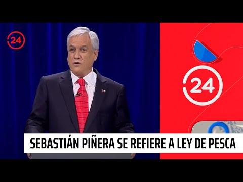 Sebastián Piñera se refiere a Ley de Pesca