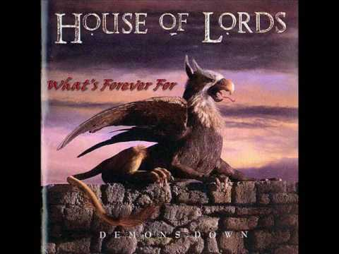 HOUSE OF LORDS ♠ What's Forever For  ♠ HQ