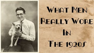 What Men REALLY Wore in The 1920s || Fashion Archaeology Ep. 2