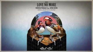 Patrick Podage Feat Deniz Reno Love No More Original Mix