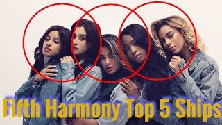 Fifth Harmony Top 5 Ships ( This year so far)
