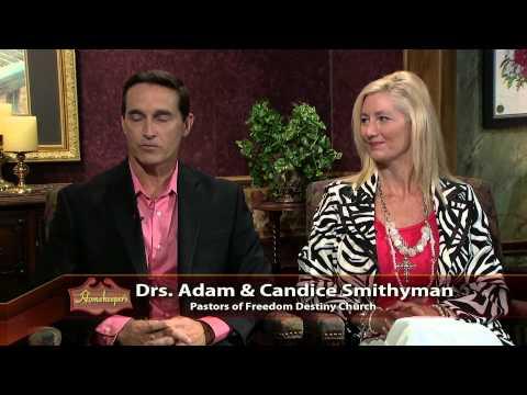 Homekeepers - Drs. Adam & Candice Smithyman, Freedom Destiny Church