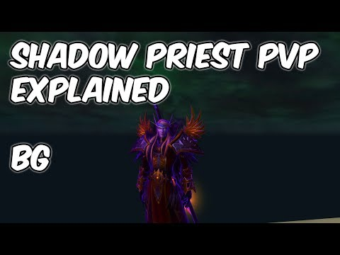 7.3.5 Shadow Priest PvP Explained - 7.3.5 Shadow Priest PvP Guide - WoW Legion