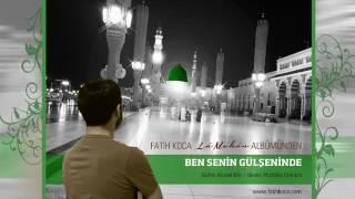 Fatih Koca / Ben Senin Gülşeninde ( Lâ Mekân Albümünden) 2017 Video