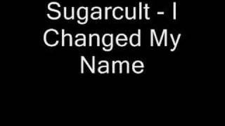 Watch Sugarcult I Changed My Name video