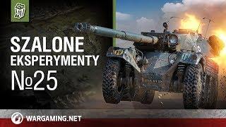Szalone eksperymenty №25 [World of Tanks Polska]