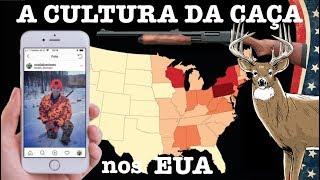 A CULTURA DA CAÇA NOS EUA