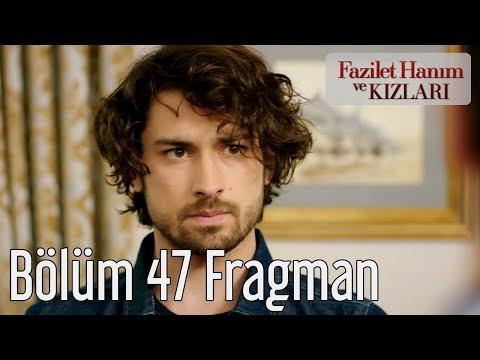 Fazilet Hanım ve Kızları 47. Bölüm Fragman