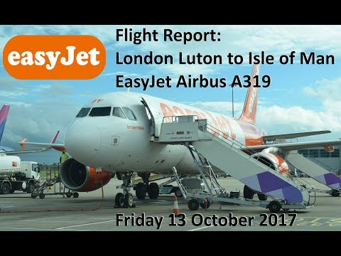 EasyJet Airbus A319 | London Luton (LTN) - Isle of Man (IOM)