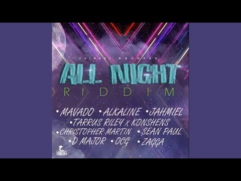 All Night Riddim Mix ★NOV 2017★ Alkaline,Mavado,SeanPaul,Jahmiel &More (Chimney Records) by djeasy