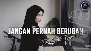 Jangan Pernah Berubah - Tiara Al-Fayza   ST 12
