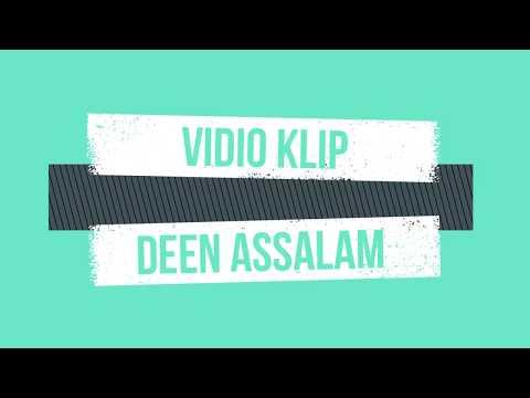 Deen Assalam (Lirik & Vidio Clip)