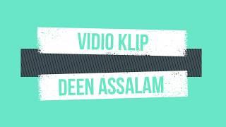Deen Assalam (Lirik & Vidio Clip) Mp3