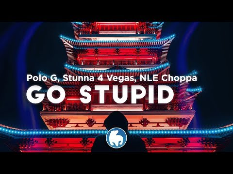 Polo G – Go Stupid (Clean – Lyrics) ft. Stunna 4 Vegas & NLE Choppa