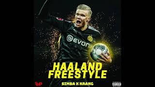 Simba X Krang - HAALAND FREESTYLE [audio] Resimi