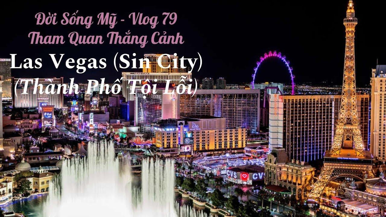 Las Vegas (Sin City); (Thành Phố Tội Lỗi) – Vlog 79