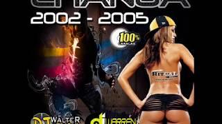 Lo Mejor De La CHANGA 2002/2005  - Dj Warren El Alucinante & WALTER DJ PROJECT))