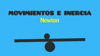 Física: Movimiento e inercia - NEWTON -