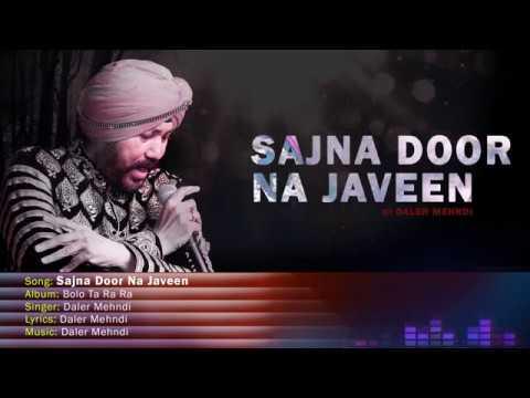 Sajna Door Na Javeen | Bolo Ta Ra Ra | Daler Mehndi | Punjabi Pop Song