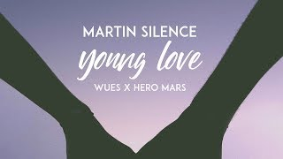 Martin Silence - Young Love (feat. Wues x Hero Mars)
