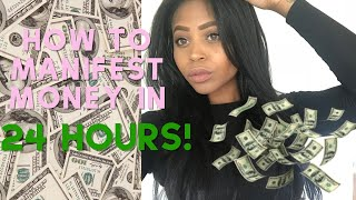 HOW I MANIFESTED $900 IN LESS THAN 24 HOURS!