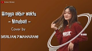 Download Takkan Pernah Ada Yang Lain Disisi🎵- Hingga Akhir Waktu (Lirik) Cover By Berlian P.Maharani Mp3