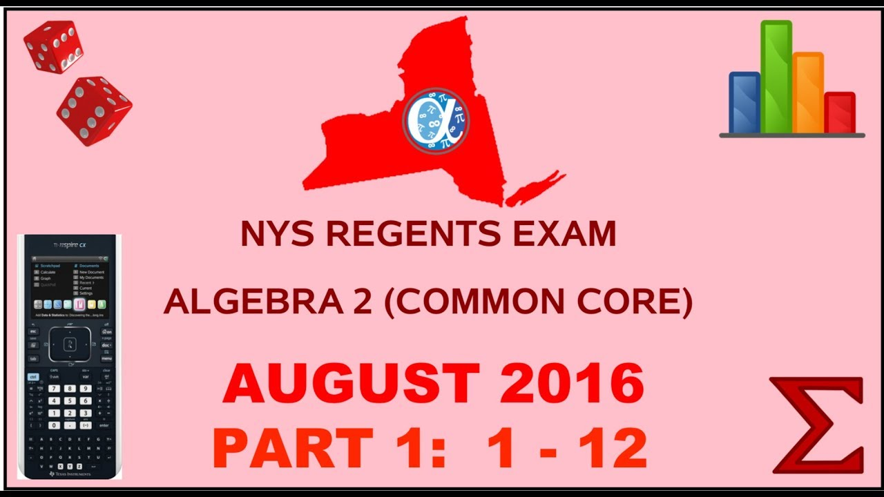 NYS Algebra 2 [Common Core] August 2016 Regents Exam || Part 1 #'s 1-12  ANSWERS