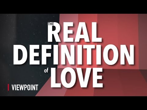 The REAL Definition Of Love