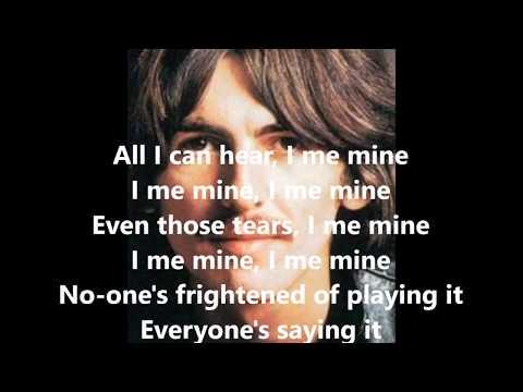 I Me Mine with lyrics