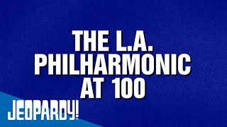 The LA Phil at 100 | JEOPARDY!