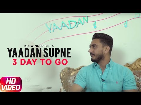 Latest Punjabi Song 2017 | 3 Day To Go | Yaadan Supne | Kulwinder Billa | Dr. Zeus