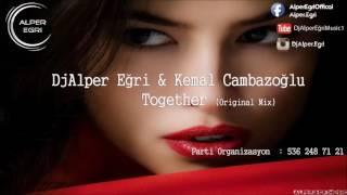Dj Alper Eğri & Kemal Cambazoğlu - Together
