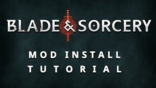Blade and Sorcery | How to Install Mods Post U6