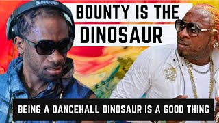 BOUNTY BEING DINOSAUR OF DANCEHALL IS NOT A BAD THING SAYS AGENT SASCO