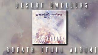 Desert Dwellers - Breath (Full Album)