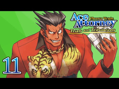 THE TIGER'S CLAWS - Let's Play - Phoenix Wright: Trials and Tribulations - 11 - Playthrough