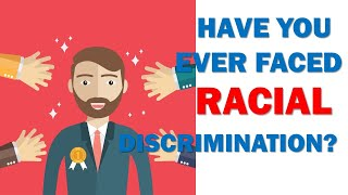 Racism in the USA, Europe, Africa, Asia: Have you ever been racially discriminated?