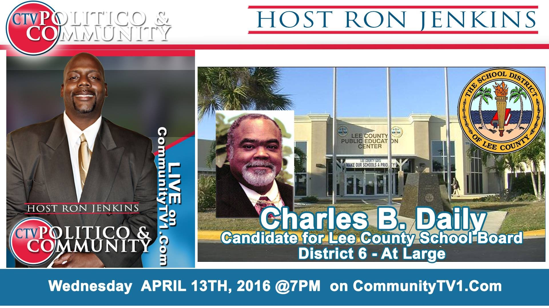 [4-13-2016] CTV Politico & Community with Guest Charles Daily Candidate for Lee Schools District 6