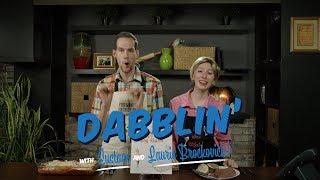 4 Minutes in Cooking Heaven -  Dabblin'! with Eustace and Laurie Brockovich